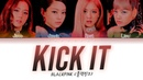 BLACKPINK - Kick It (Color Coded Lyrics Eng/Rom/Han/가사)