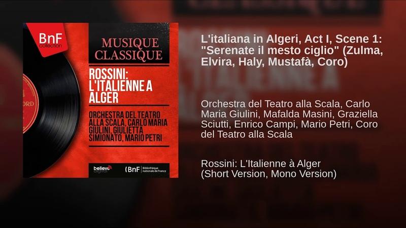 Litaliana in Algeri, Act I, Scene 1 Serenate il mesto ciglio (Zulma, Elvira, Haly, Mustafà,...