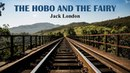 Learn English Through Story The Hobo and the Fairy by Jack London