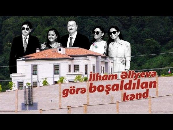 İlham Əliyevə görə boşaldılan kənd