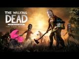 Стрим The Walking Dead The Final Season - Мамочка Клэм Эпизод 1