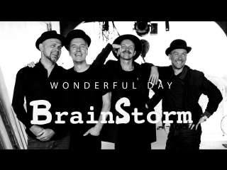 BrainStorm - Wonderful Day (Official music video)