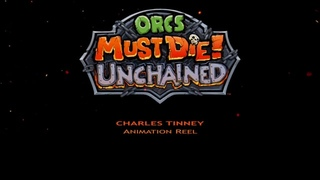 Charles Tinney Orcs Must Die! Unchained Animation Reel
