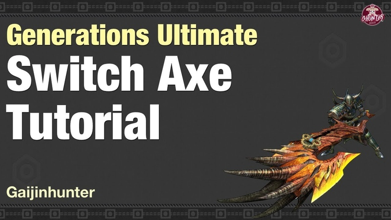 Monster Hunter Generations Ultimate (Switch Axe Tutorial)