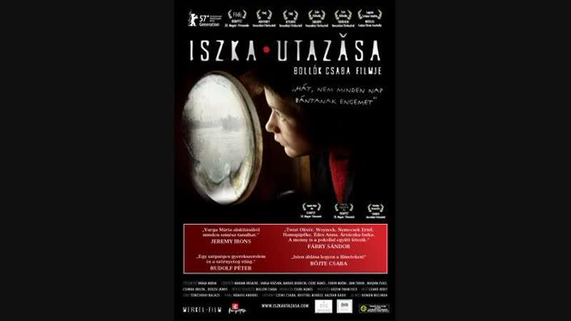 Iszka utazasa magyar filmdráma, 93 perc, 2007