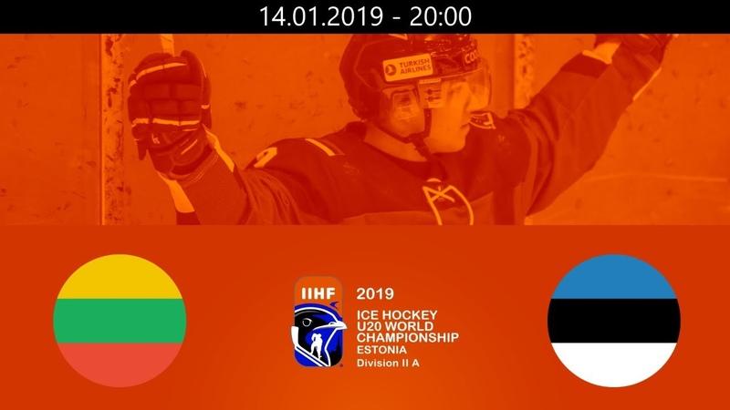 LTU vs EST - 2019 IIHF WM20IIA - Tallin, Estonia – 14.01.2019