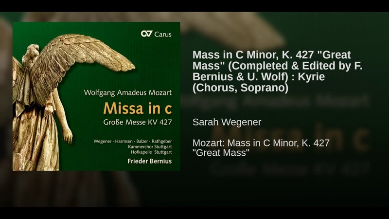 Mass in C Minor, K. 427 Great Mass (Completed Edited by F. Bernius U. Wolf) : I. Kyrie