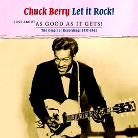 Chuck Berry альбом Let It Rock - Just About as Good as It Gets!