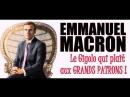 ADBK Emmanuel Macron Le Gigolo qui plait aux Grands Patrons 2017