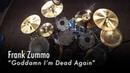 Frank Zummo Goddamn I'm Dead Again