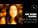 Jam Spoon feat Plavka Right In The Night БП Remastered 2018