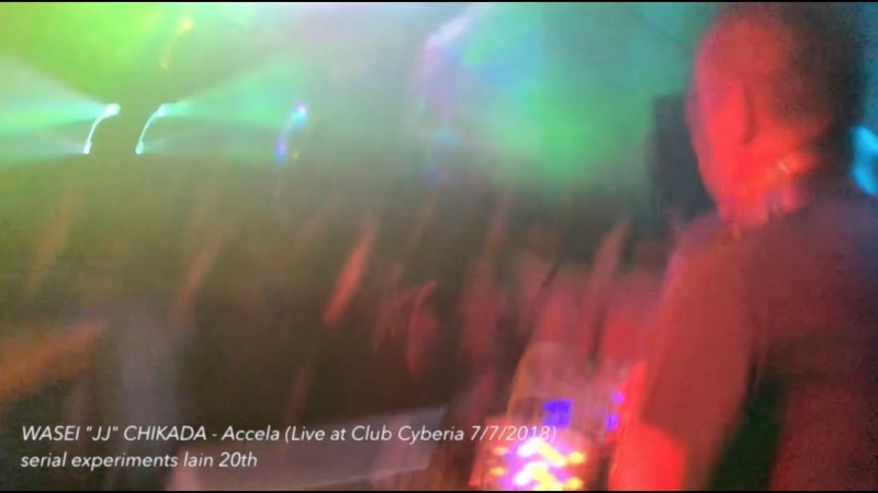 WASEI JJ CHIKADA Accela Live at Club Cyberia 7 7 2018 serial experiments lain 20th
