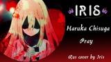 Haruka Chisuga Satsuriku no Tenshi ED - Pray Rus cover by Iris