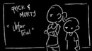 UNFAIR TRIAL [Rick and Morty fananimatic]