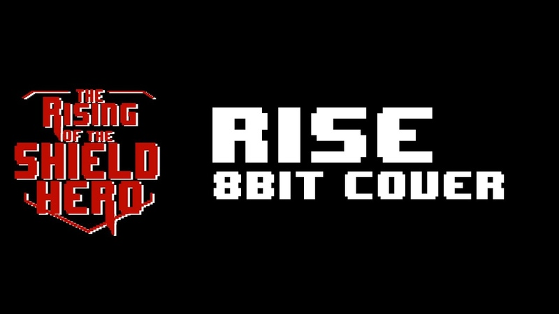 The Rising of the Shield hero OP Rise | 8Bit/Chiptune cover| Lord Mevlana