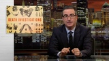 Death Investigations Last Week Tonight with John Oliver (HBO)