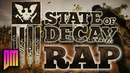 State Of Decay |Rap Song Tribute| DEFMATCH Fight The Dead