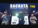 NAYMADA TOSH BAGRATIONY Bachata БАЧАТА LIVE