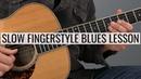 Slow Fingerstyle Blues Guitar Lesson