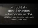 Cad é sin don té sin - LYRICS Translation - Caladh Nua