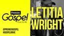 Letitia Wright - I quit acting for Christ Premier Gospel