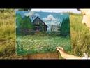 Картина маслом поэтапно Русская деревня .Пейзаж.Rural landscape