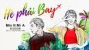 HÈ PHẢI BAY | MIN ft MR.A | OFFICIAL MV