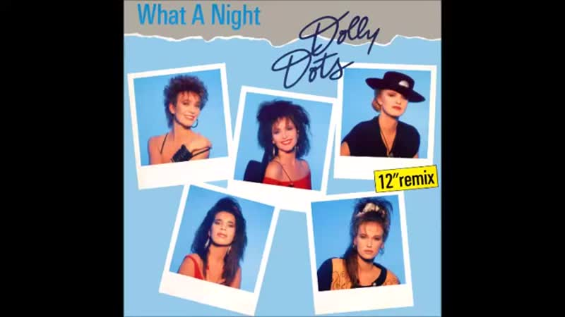 Dolly Dots - What A Night (12Inch. Extended Remix Version And Edit.) By PWL Records And A Stock, Aitken And Waterman Production
