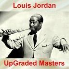 Louis Jordan альбом UpGraded Masters