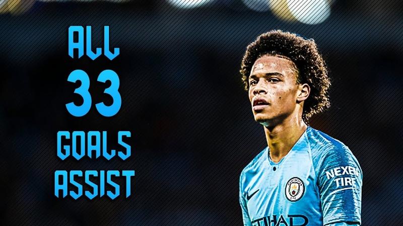 Leroy Sanè ● All 33 Goals Assits 2017/2018 ● HD
