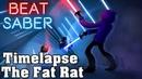 Beat Saber - Timelapse - The Fat Rat (custom song)   FC