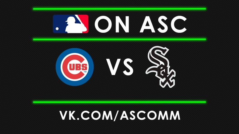 MLB | Cubs VS White Sox