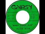 Alice Blue (US) - Baby Good-Bye (1970)