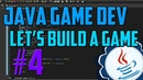 Java Programming: Let's Build a Game 4