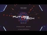 FUTURE TECH MUSIC ► Live DJ-Sets ► 08.07.2018 ► Podcast #006