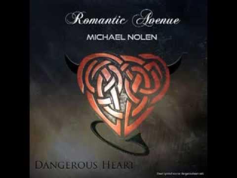 Romantic Avenue feat. Michael Nolen - Dangerous Heart (radio version)
