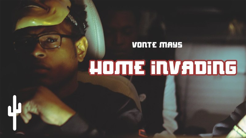 Vonte Mays HOME INVADING OFFICIAL MUSIC VIDEO