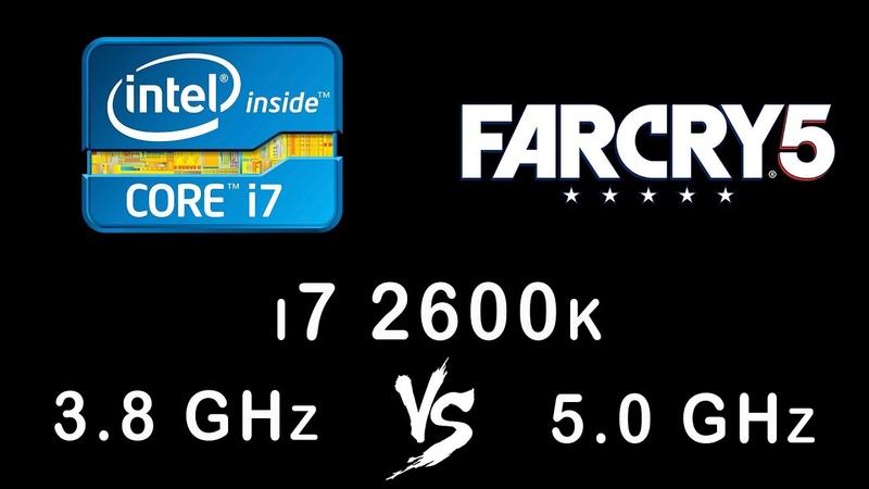 I7 2600k 3.8 vs 5.0 GHz in Far Cry 5