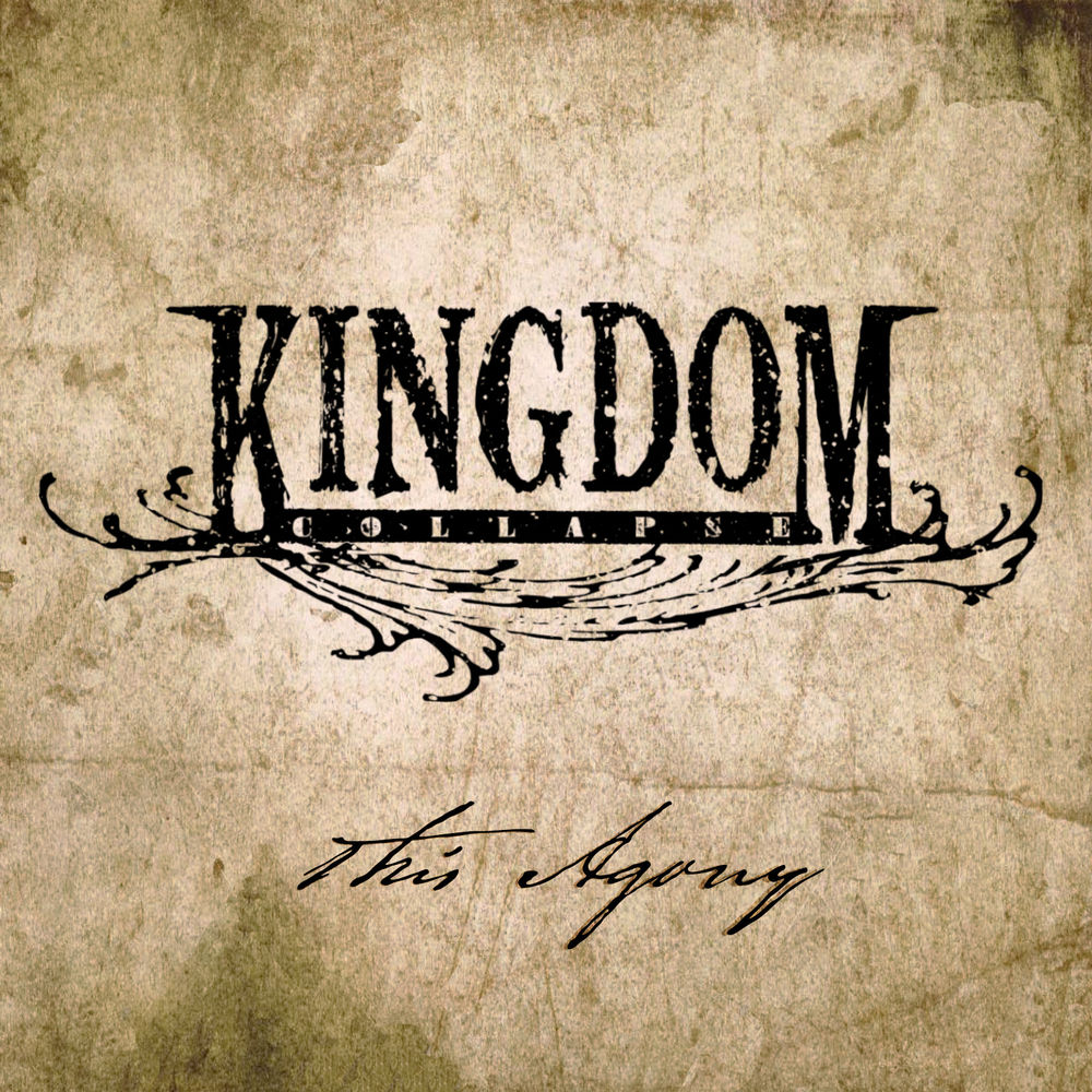 Kingdom Collapse - This Agony (Single)