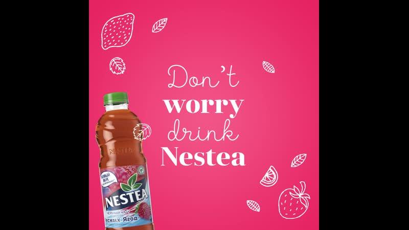 Dont worry, drink Nestea!
