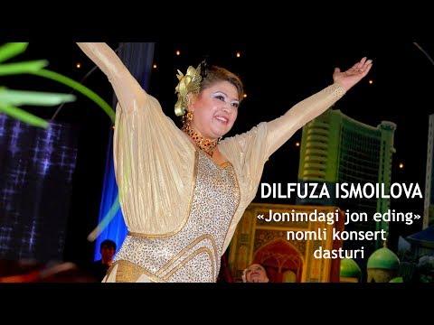 Дилфуза Исмоилова - Жонимдаги жон эдинг номли концерт дастури