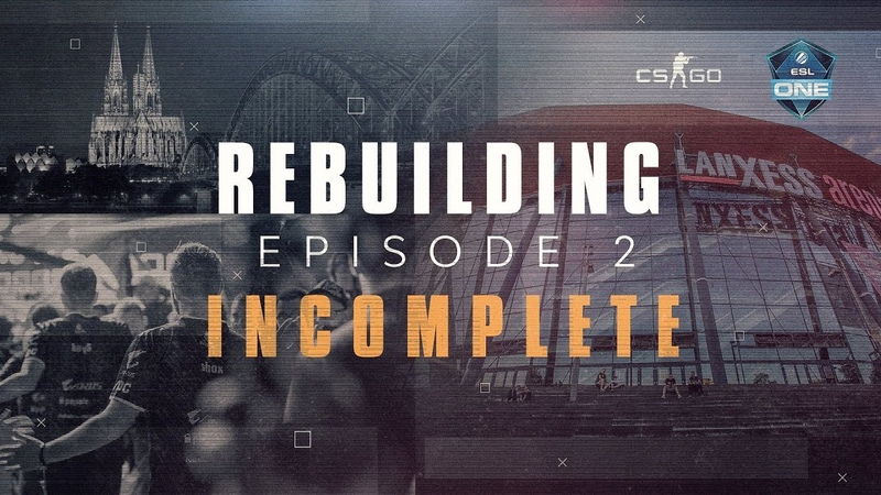 G2 CS:GO Rebuilding - Episode 2: Incomplete