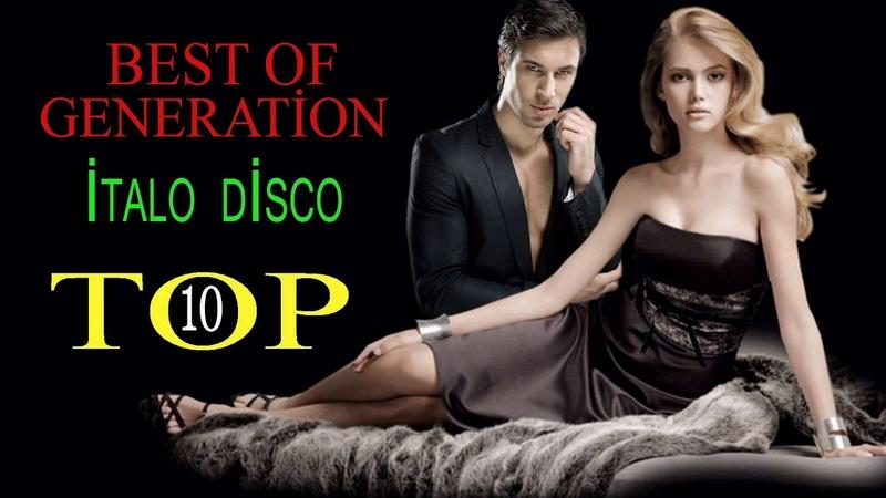 İTALO DİSCO - BEST OF GENERATİON / TOP 10