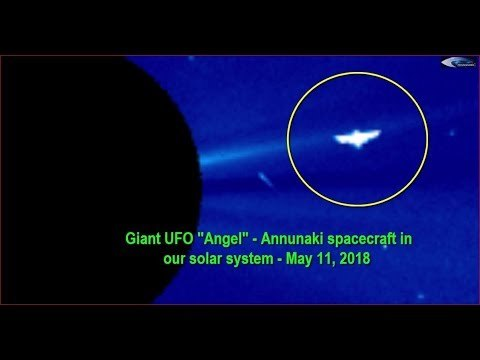 Giant UFO Angel - Annunaki spacecraft in our solar system - May 11, 2018