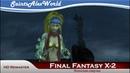 25 Final Fantasy X 2 HD Remaster Японская озвучка Сражение на грозовой равнине