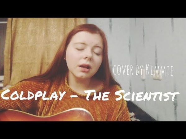 Сoldplay - The Scientist (cover by Kimmie(Вика Кимстач)