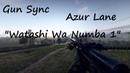Gun Sync | Watashi Wa Numba Wan! | Battlefield 1