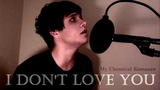 My Chemical Romance - I Don't Love You (Vocal Cover by Shay Fisto)