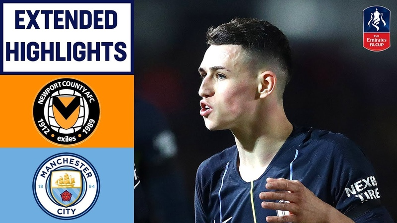 Foden Double, Sane and Mahrez Sink Newport | Newport 1-4 Manchester City | Emirates FA Cup 201819