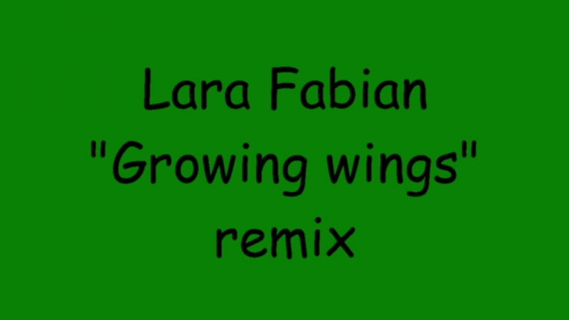 Lara Fabian-Growing wings-remix